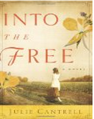 Book Review: Into the Free by Julie Cantrell