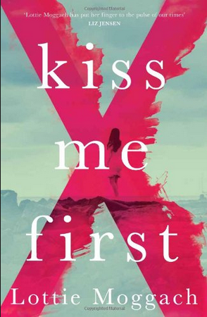 Kiss Me First -- Lottie Moggach