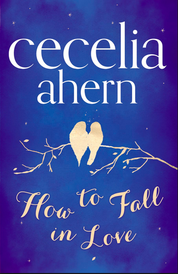 How to Fall in Love -- Cecelia Ahern