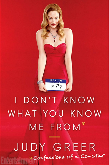 I Don't Know What You Know Me From -- Judy Greer