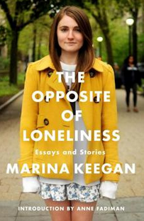 The Opposite of Loneliness -- Marina Keegan