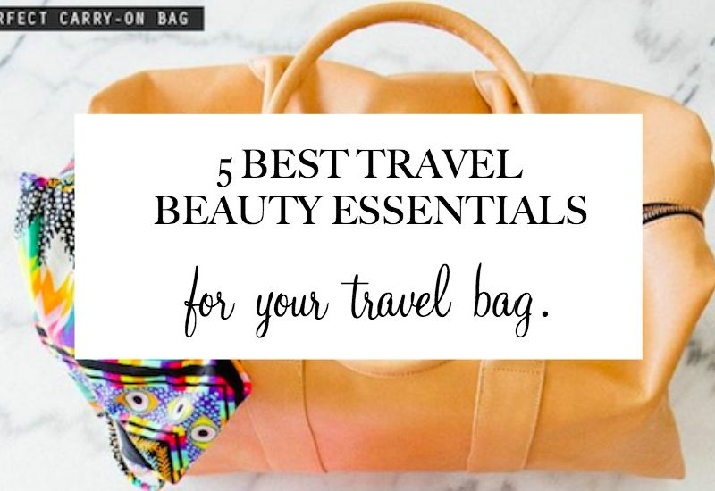 best travel beauty essentials, travel bag