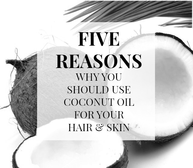 COCONUT OIL FOR YOUR HAIR & SKIN
